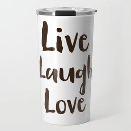 Live Laugh Love vintage brushstrokes Travel Mug