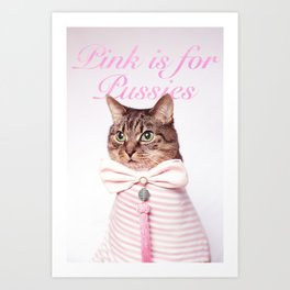 Pink is for Pussies Art Print