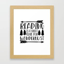 Reading is a Great Cure for Wanderlust Framed Art Print