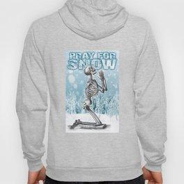 PRAY FOR SNOW (PRAYING SKELETON) Hoody