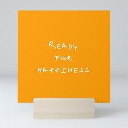 ready for happiness 1 orange Mini Art Print