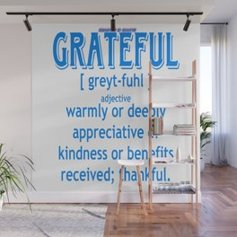 The definition of grateful Estevez Wall Mural