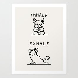 Inhale Exhale Frenchie Kunstdrucke