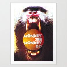 Monkey see Monkey do Art Print