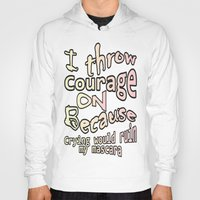 courage Hoodies featuring Courage by Wired Circuit