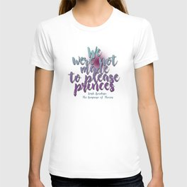 Not made to please princes | Leigh Bardugo T-shirt