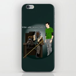 You are in my spot iPhone Skin