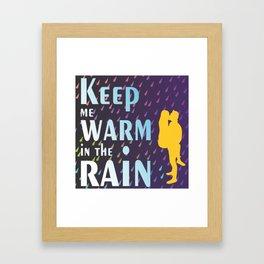 Keep me warm in the rain Framed Art Print