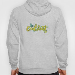 Be confident | trust yourself Hoody