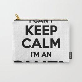 I cant keep calm I am an OWEN Carry-All Pouch