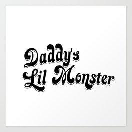 daddys lil monster Art Print
