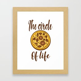 Pizza Circle Of Life Gift For Pizza Lover Framed Art Print