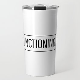 Any Functioning Adult Travel Mug
