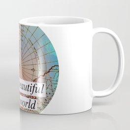 we live in a beautiful world Coffee Mug