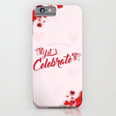 Let's Celebrate Slim Case iPhone 6s