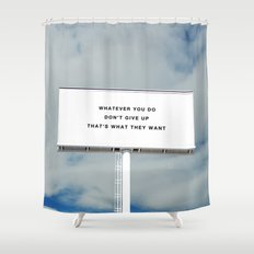 WHATEVER YOU DO Shower Curtain