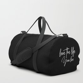Love the life you live - White on Black version Duffle Bag
