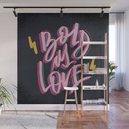 Bold As Love Wall Mural