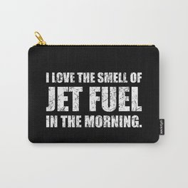 I Love The Smell Of Jet Fuel In The Morning Funny Aviation Design Carry-All Pouch