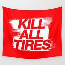 Kill All Tires v1 HQvector Wall Tapestry