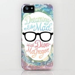 Dreaming Like Mad with Dion McGregor (Cover) iPhone Case