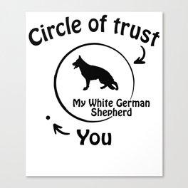 Circle of trust my White German Shepherd Canvas Print