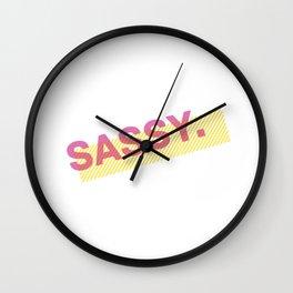 Sassy. Wall Clock