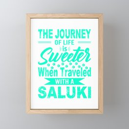 The Journey Of Life Is Sweeter When Traveled With A Saluki mi Framed Mini Art Print