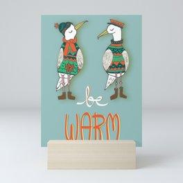 Be warm Seagulls Mini Art Print