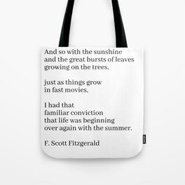 and so with the sunshine (f. Scott fitzgerald quote) Tote Bag