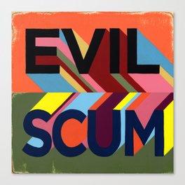 EVIL SCUM Canvas Print
