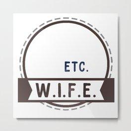 W.I.F.E. - wife, milf - WHITE Metal Print