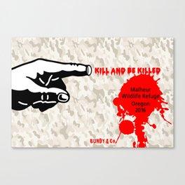 Kill And Be Killed 2 Canvas Print