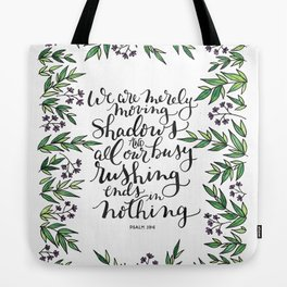 Merely Moving Shadows Tote Bag