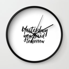 PRINTABLE ART,Yesterday You Said Tomorrow,Fitness Workout,Motivational Posters,Office Decor,Gim Deco Wall Clock