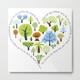 Protect the Forests: Love Trees Metal Print