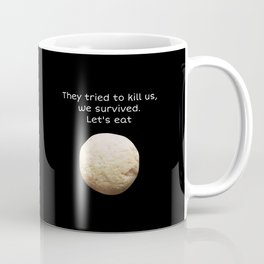 Passover Special - They tried to kill us, we survived, Let's Eat! Black Coffee Mug
