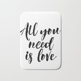 all you need is love print inspirational love print black and white typographic wall decor Bath Mat