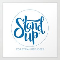 Stand Up: For Syrian Refugees (All proceeds to UN Refugee Agency) Art Print