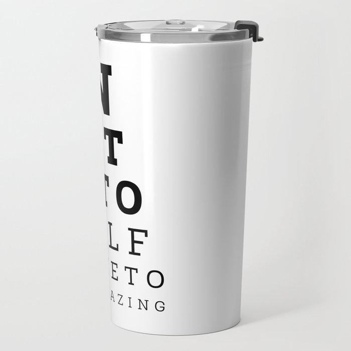 Eyesight Test Quote Travel Mug