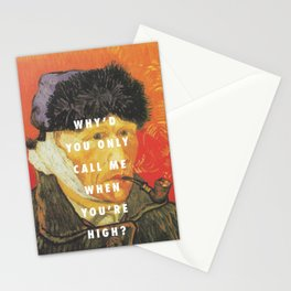 Why'd You Only Paint Me When You're High? Stationery Cards
