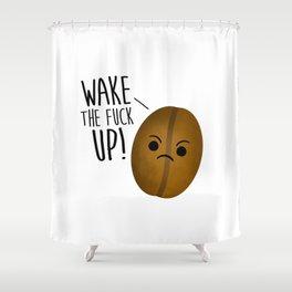 Wake The Fuck Up - Coffee Bean Shower Curtain