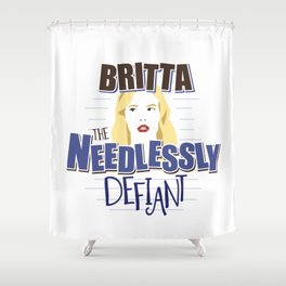 Britta the Needlessly Defiant Shower Curtain
