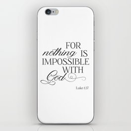 For Nothing Is Impossible With God iPhone Skin