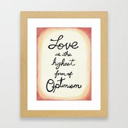 Love is the Highest Form of Optimism Framed Art Print
