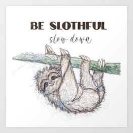 Be Slothful Slow Down Sketch of Sloth Art Print