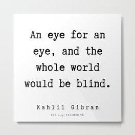 92   | Kahlil Gibran Quotes | 190701 Metal Print