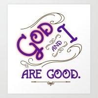 God and I are good. Purple Art Print