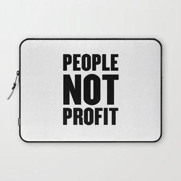 People, Not Profit Laptop Sleeve