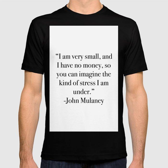 John Mulaney T Shirt By Kewelsch Society6